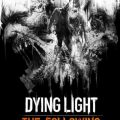 Dying Light: The Following - Gamersmaze.com